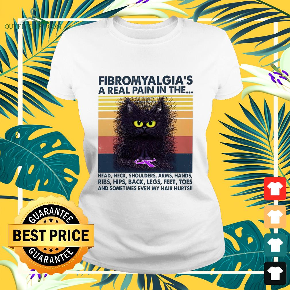 Cat Fibromyalgia's a real pain in the head neck shoulders arms hands vintage ladies-tee
