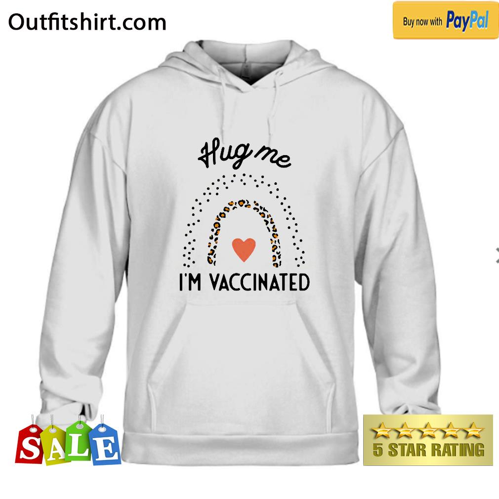 Hug Me I'm Vaccinated Funny Top For Women hoodie
