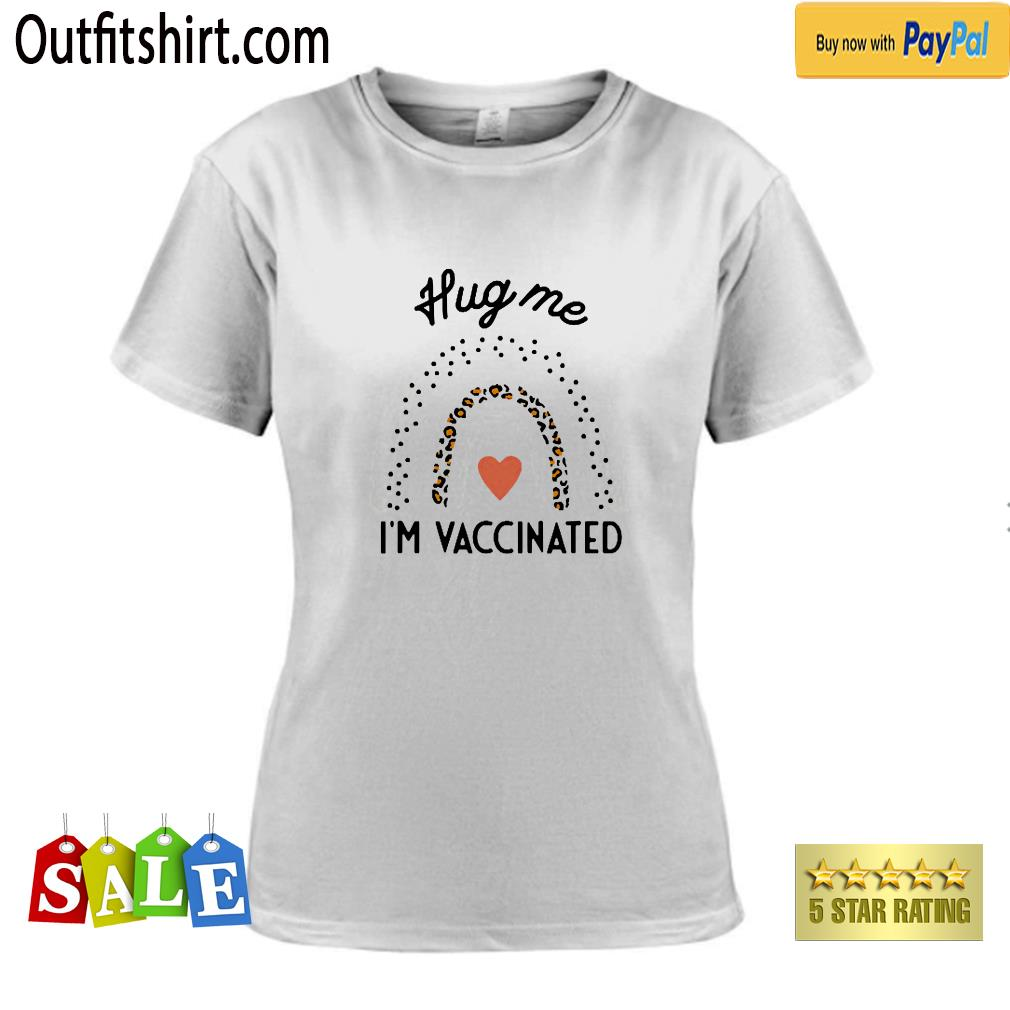 Hug Me I'm Vaccinated Funny Top For Women ladies-tee
