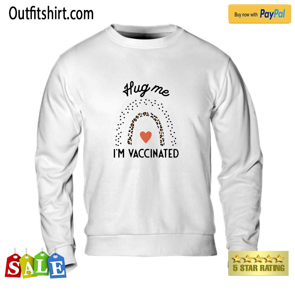 Hug Me I'm Vaccinated Funny Top For Women sweater