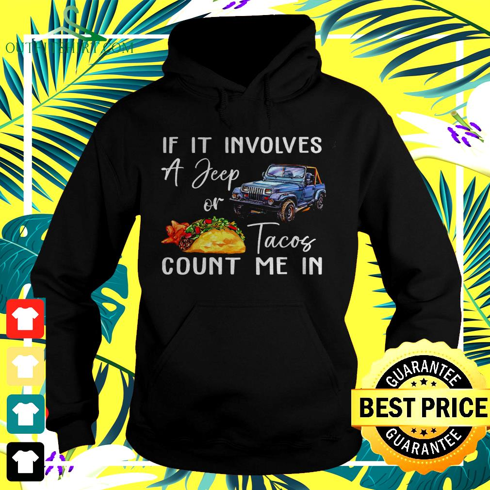 If it involves a jeep or Tacos count me in hoodie
