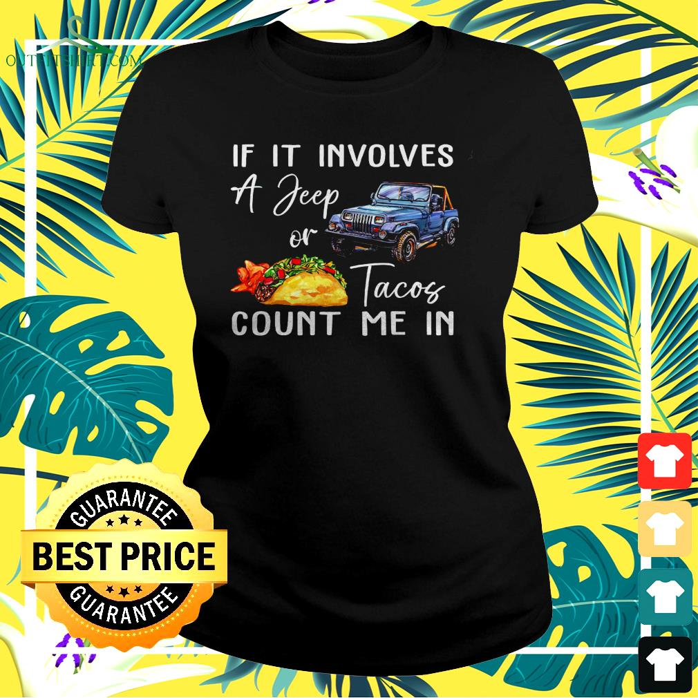 If it involves a jeep or Tacos count me in ladies-tee