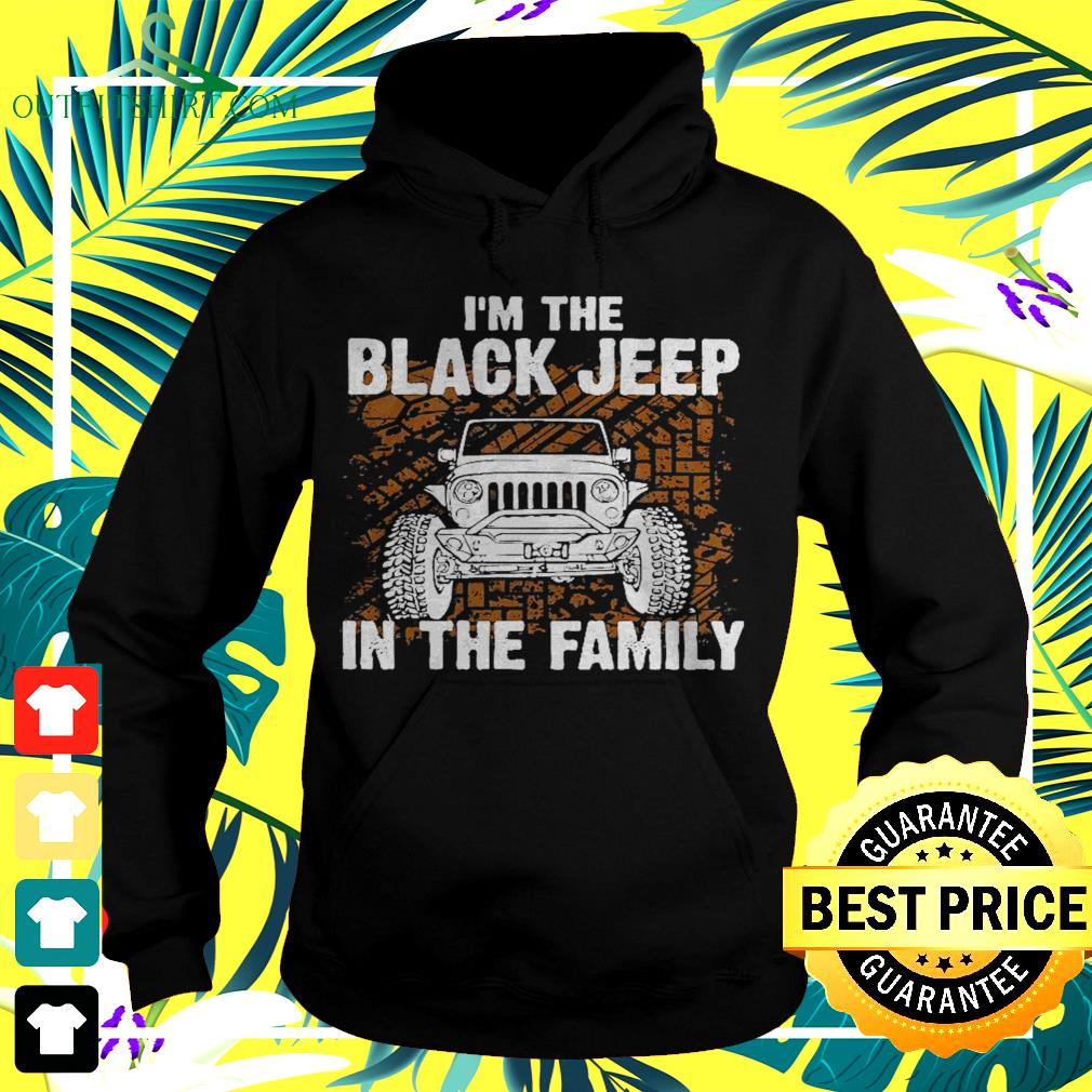 I'm the black jeep in the family hoodie