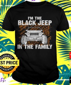 I'm the black jeep in the family t-shirt