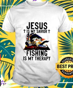 Jesus is my savior fishing is my therapy t-shirt