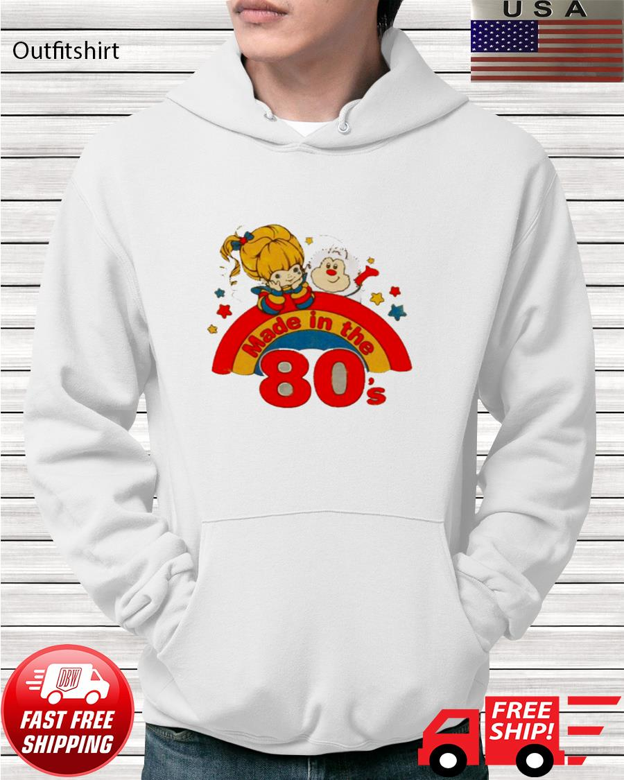 Rainbow brite made in the 80s hoodie