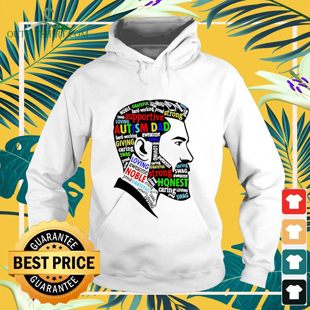 Supportive Autism Dad loving awesome Noble honest hoodie