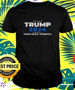Trump 2024 take back America t-shirt