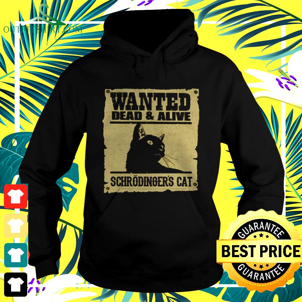 Wanted dead and alive schrodinger cat hoodie
