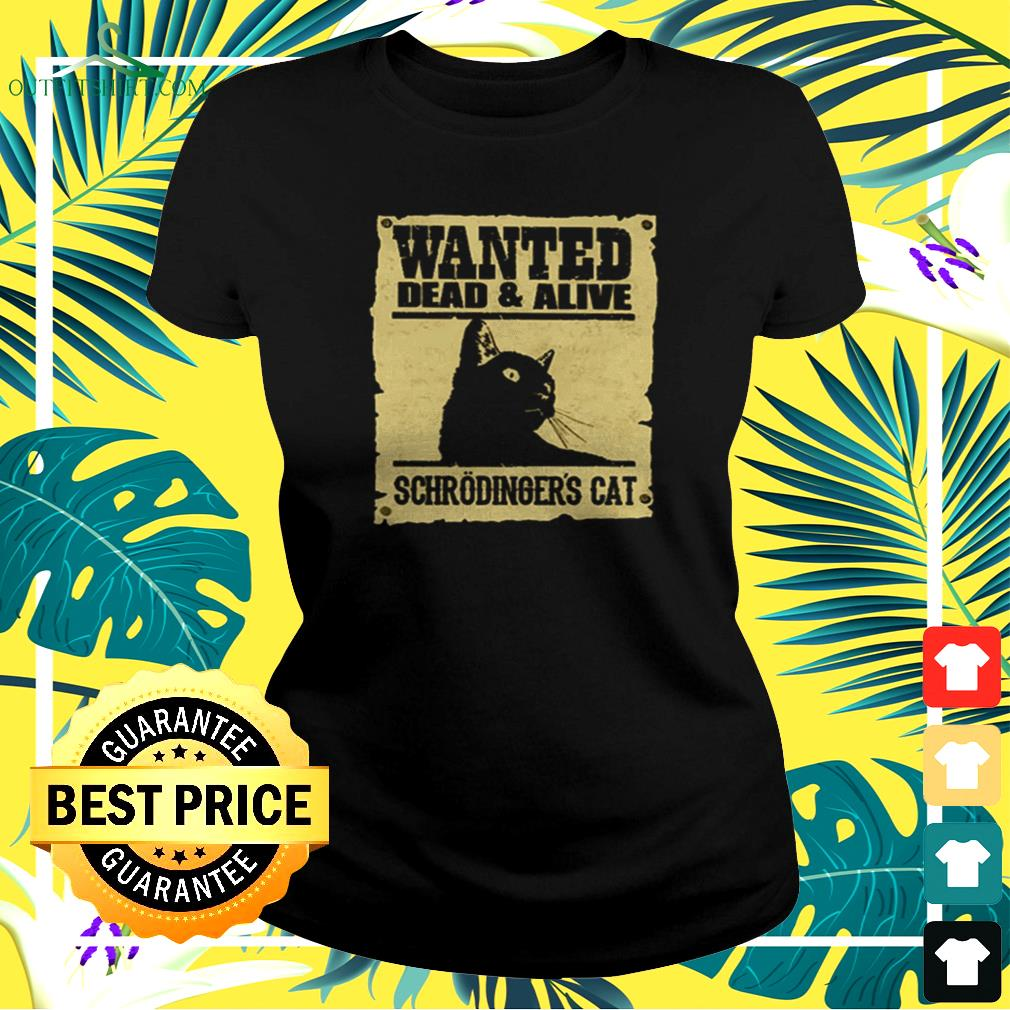 Wanted dead and alive schrodinger cat  ladies-tee