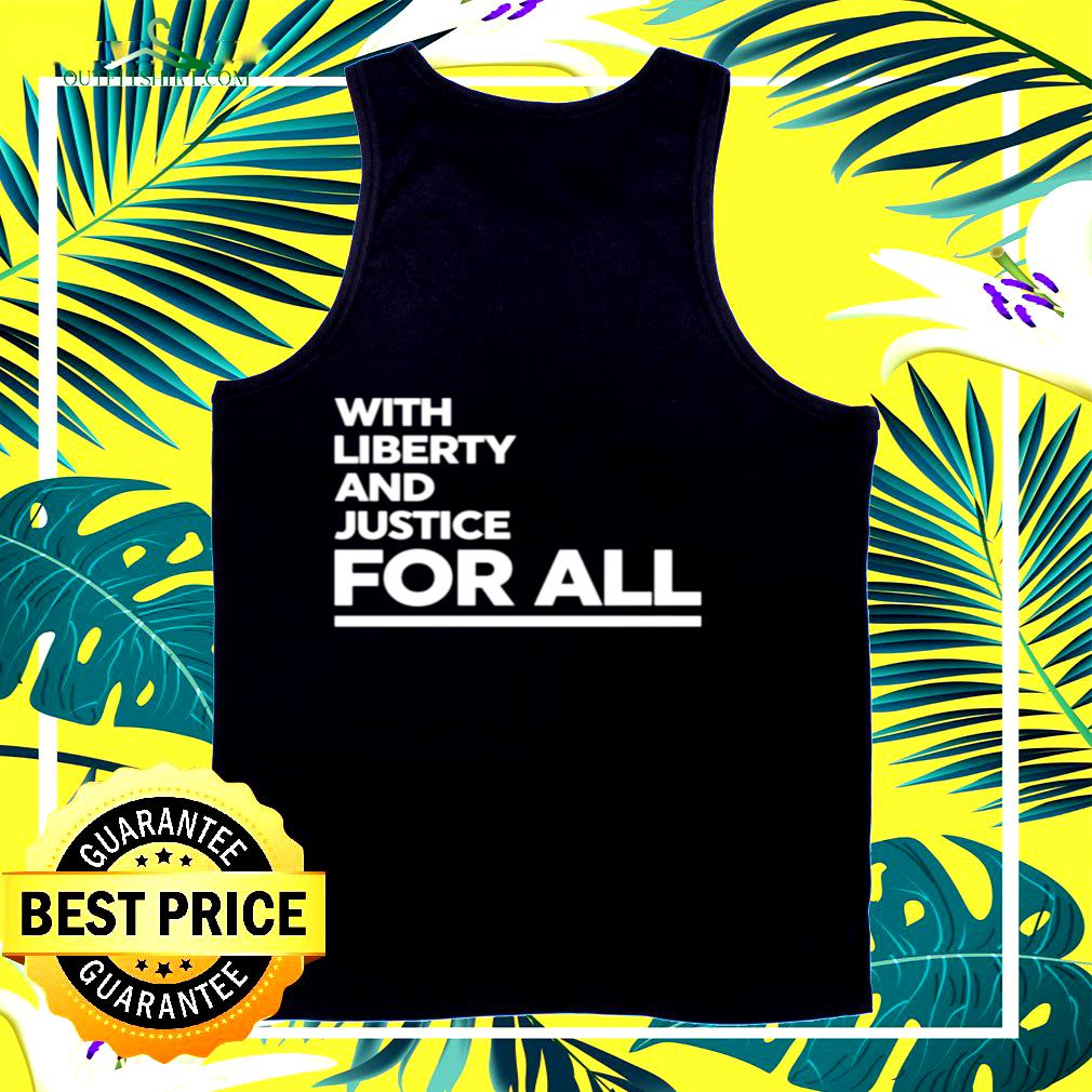 With liberty and justice for all tank top