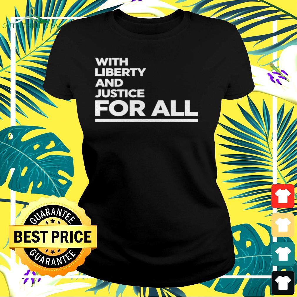 With liberty and justice for all ladies-tee