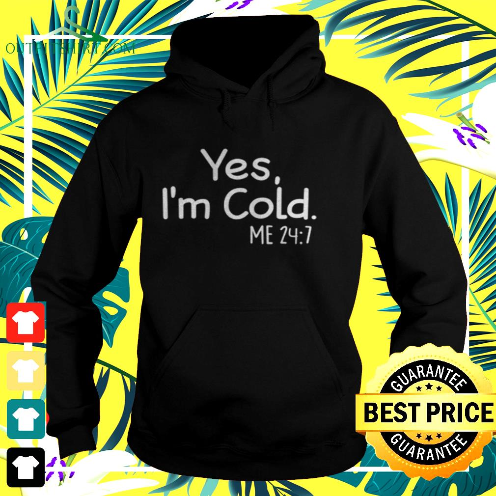 Yes I'm cold me hoodie