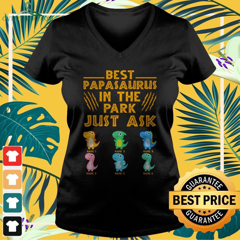 Best papasaurus in the park just ask V-neck t-shirt