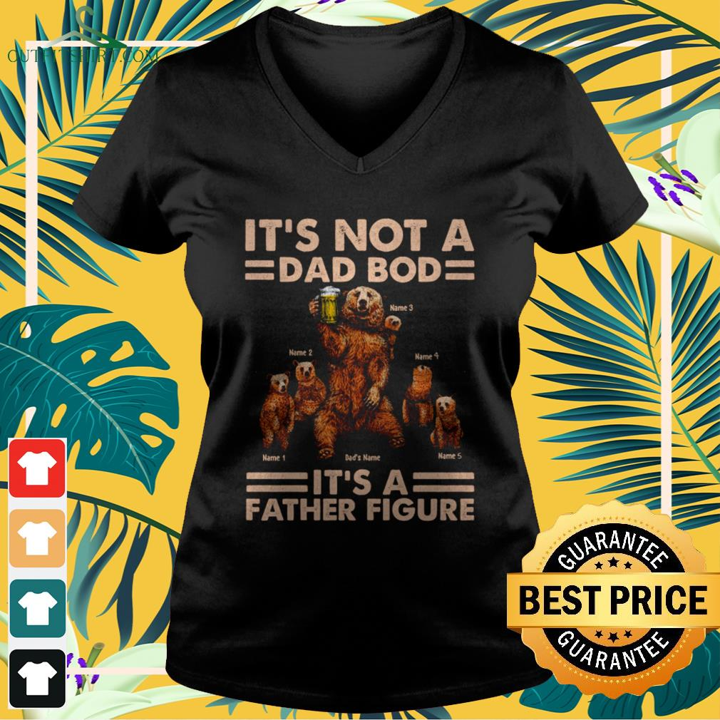 Daddy bear it's not a dad bod it's a father figure V-neck t-shirt