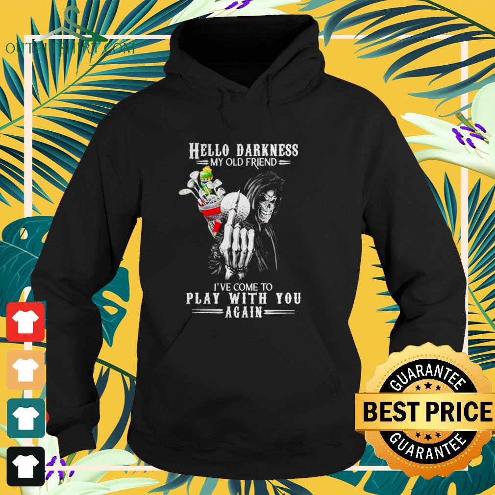 Death with golf Hello Darkness my old friend I've come to play with you again Hoodie
