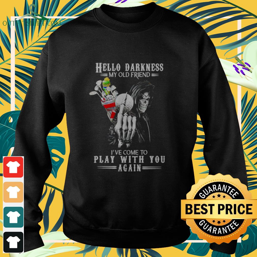 Death with golf Hello Darkness my old friend I've come to play with you again Sweater
