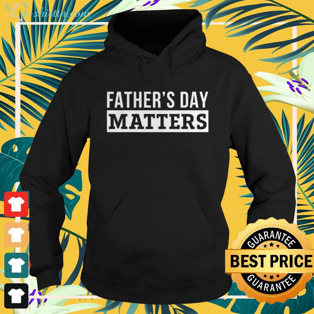 Official Father's day matters hoodie