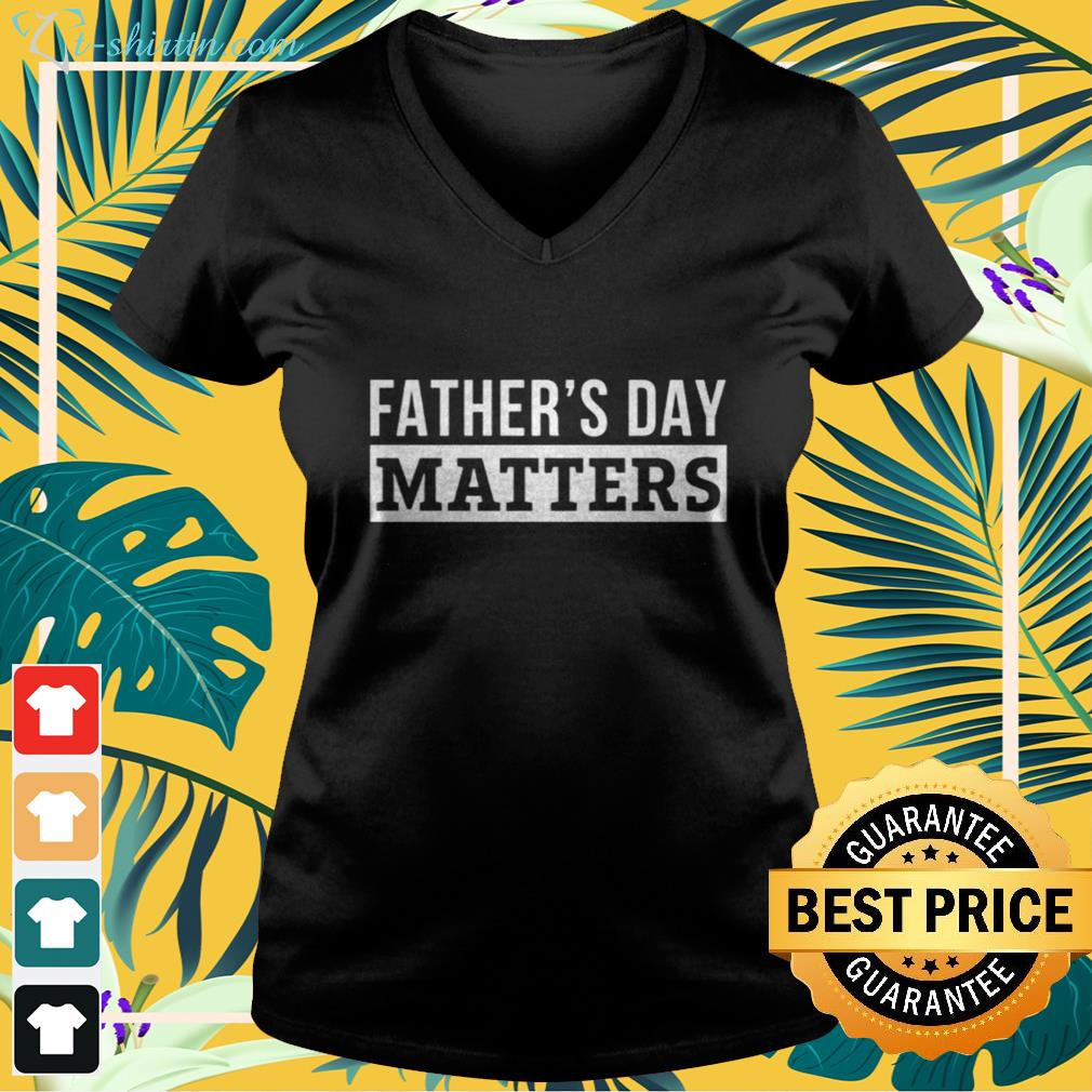 Official Father's day matters v-neck t-shirt
