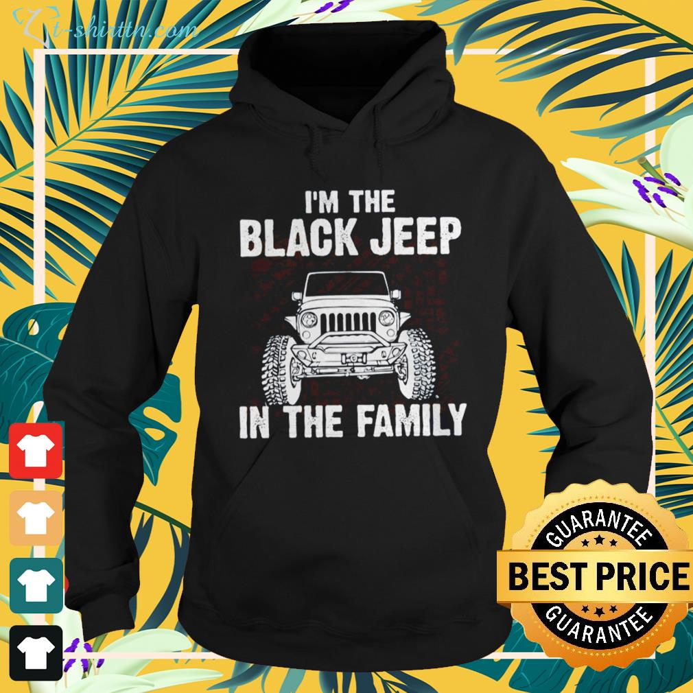 Official I'm the black Jeep in the family hoodie