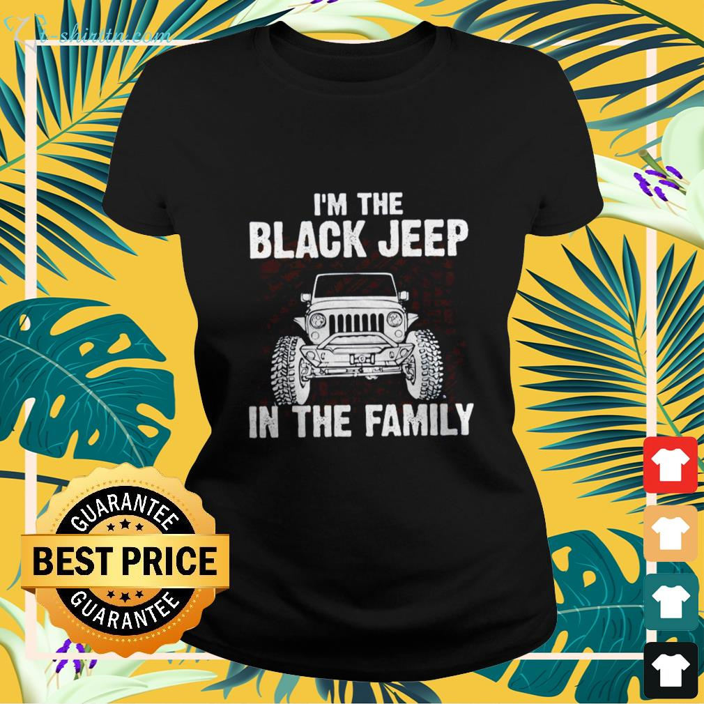 Official I'm the black Jeep in the family ladies-tee