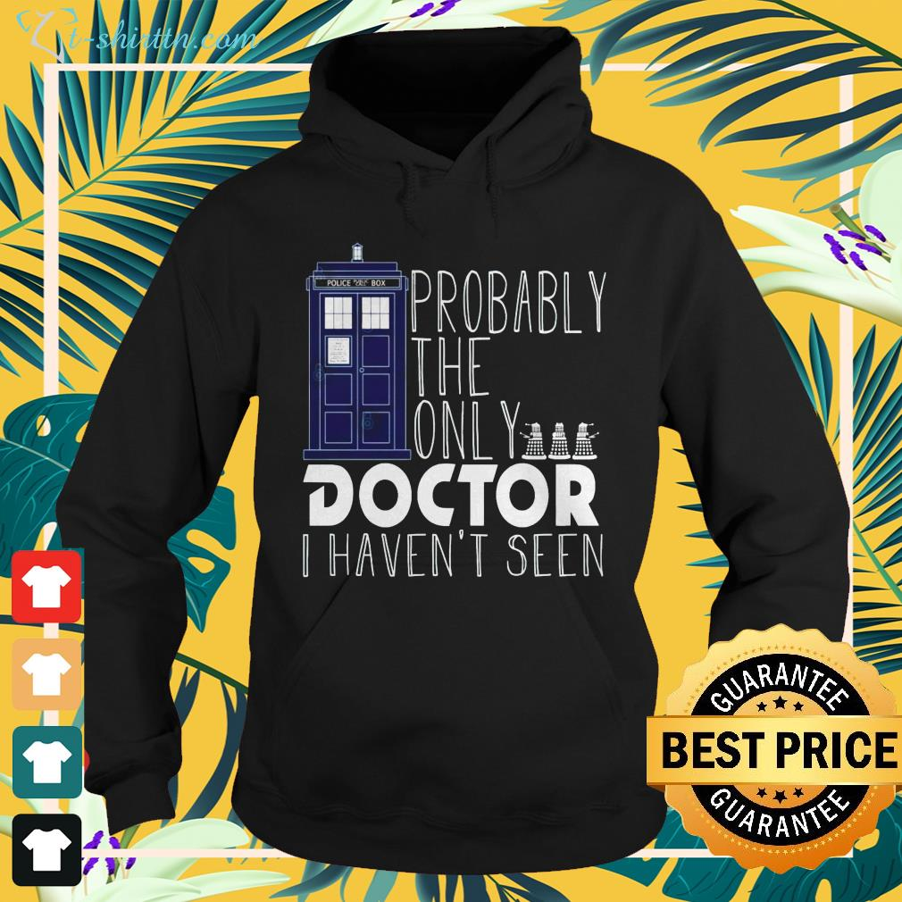 Probably the only doctor I haven't seen hoodie