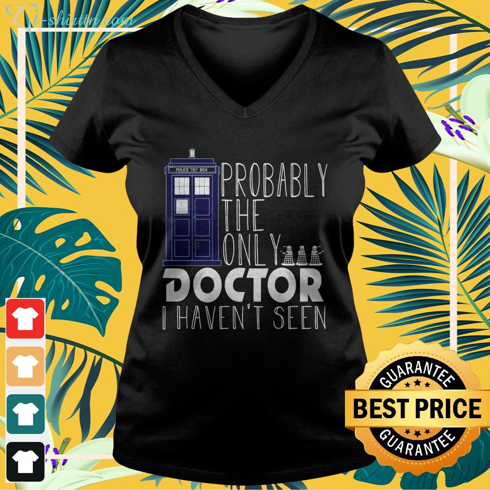 Probably the only doctor I haven't seen v-neck t-shirt