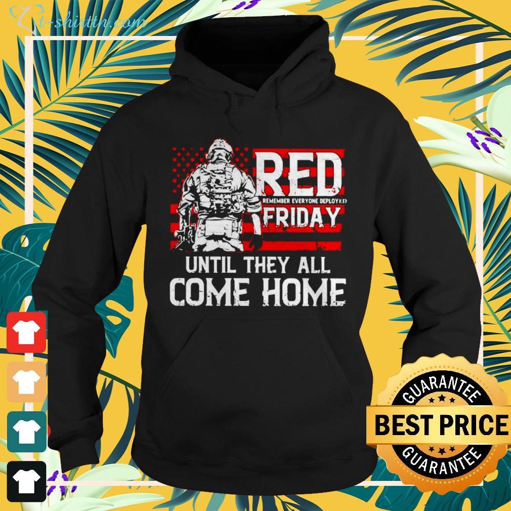 Red remember everyone deployed friday until they all come home American flag hoodie