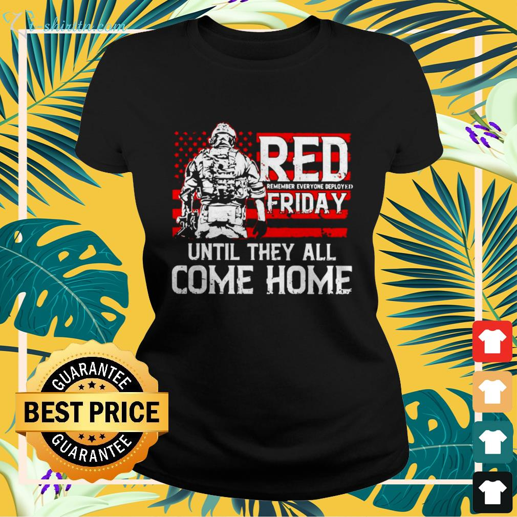 Red remember everyone deployed friday until they all come home American flag ladies-tee