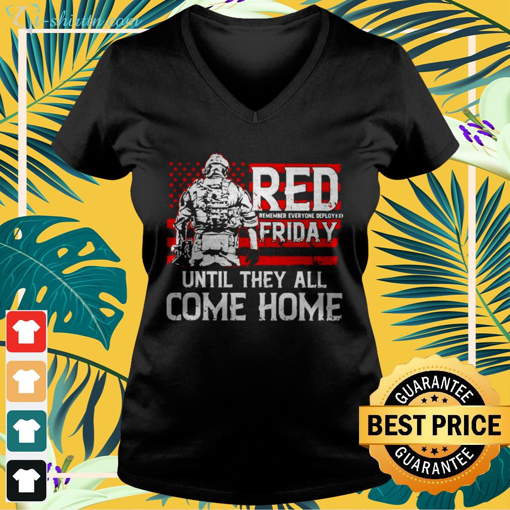 Red remember everyone deployed friday until they all come home American flag v-neck t-shirt