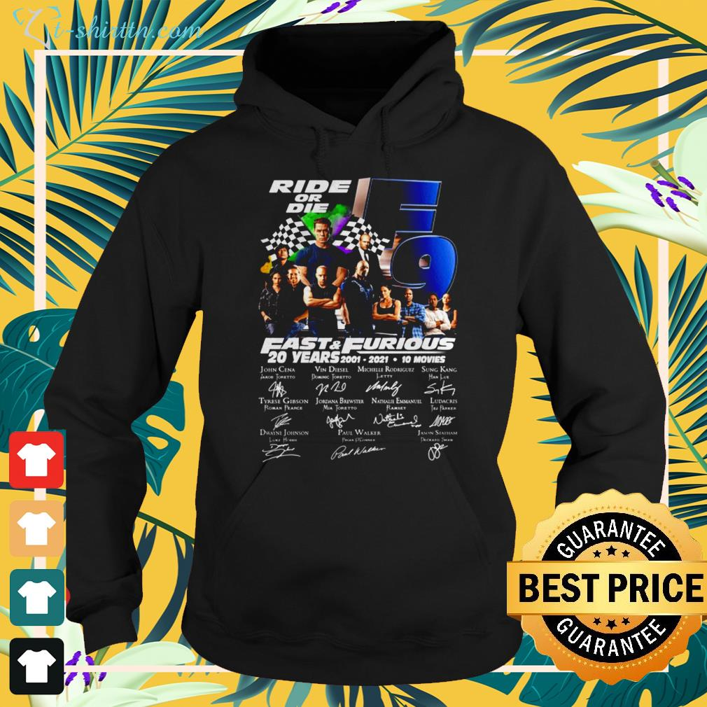 Ride or die F9 Fast and Furious 20 Years 2001-2021 signature hoodie