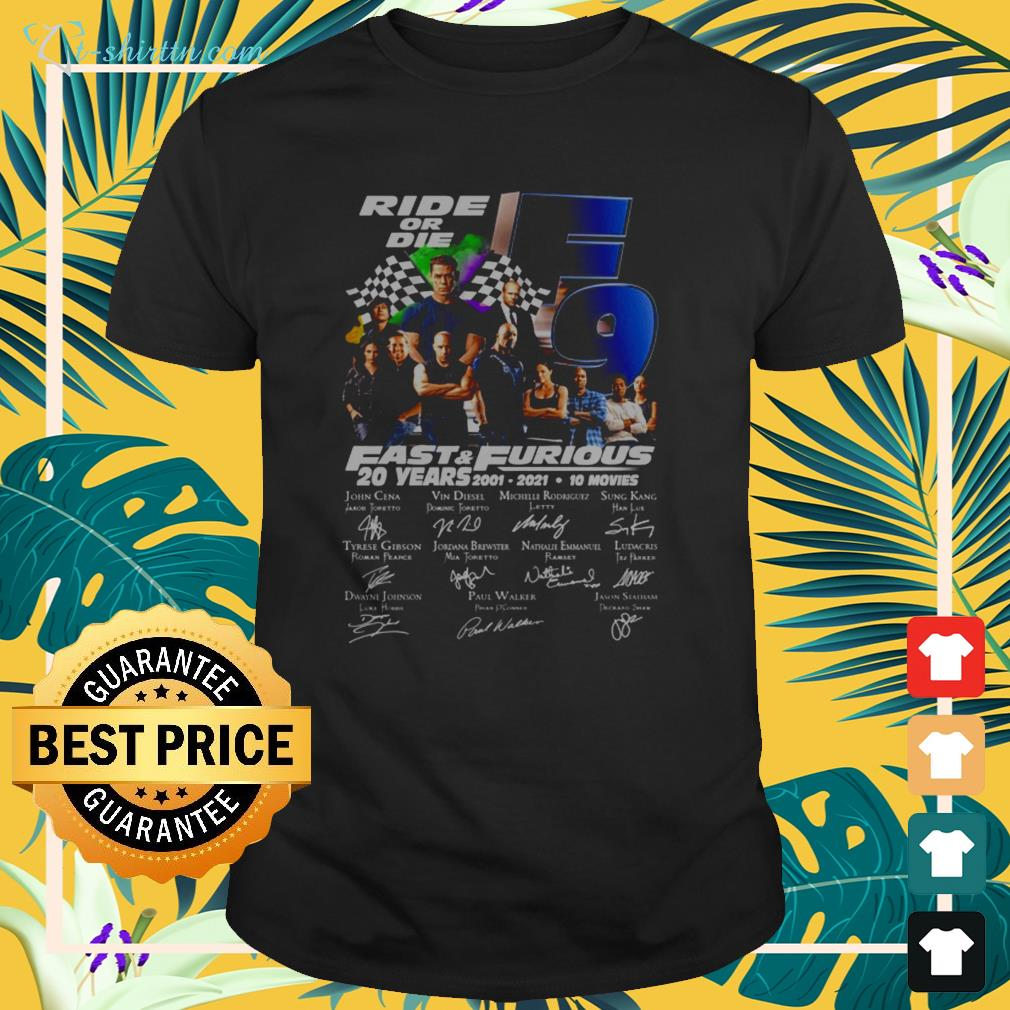 Ride or die F9 Fast and Furious 20 Years 2001-2021 signature shirt