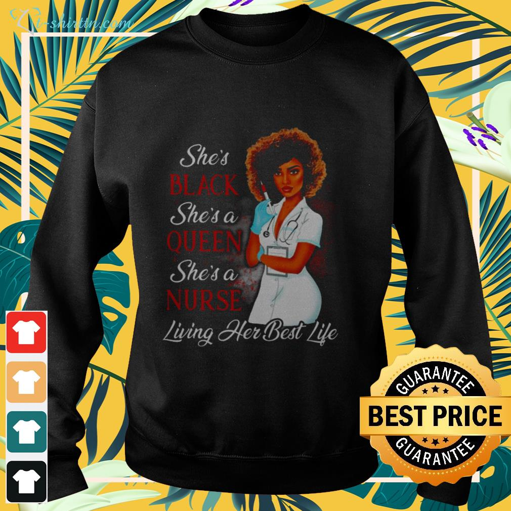 She's black she's a queen she's a nurse living her best life sweater
