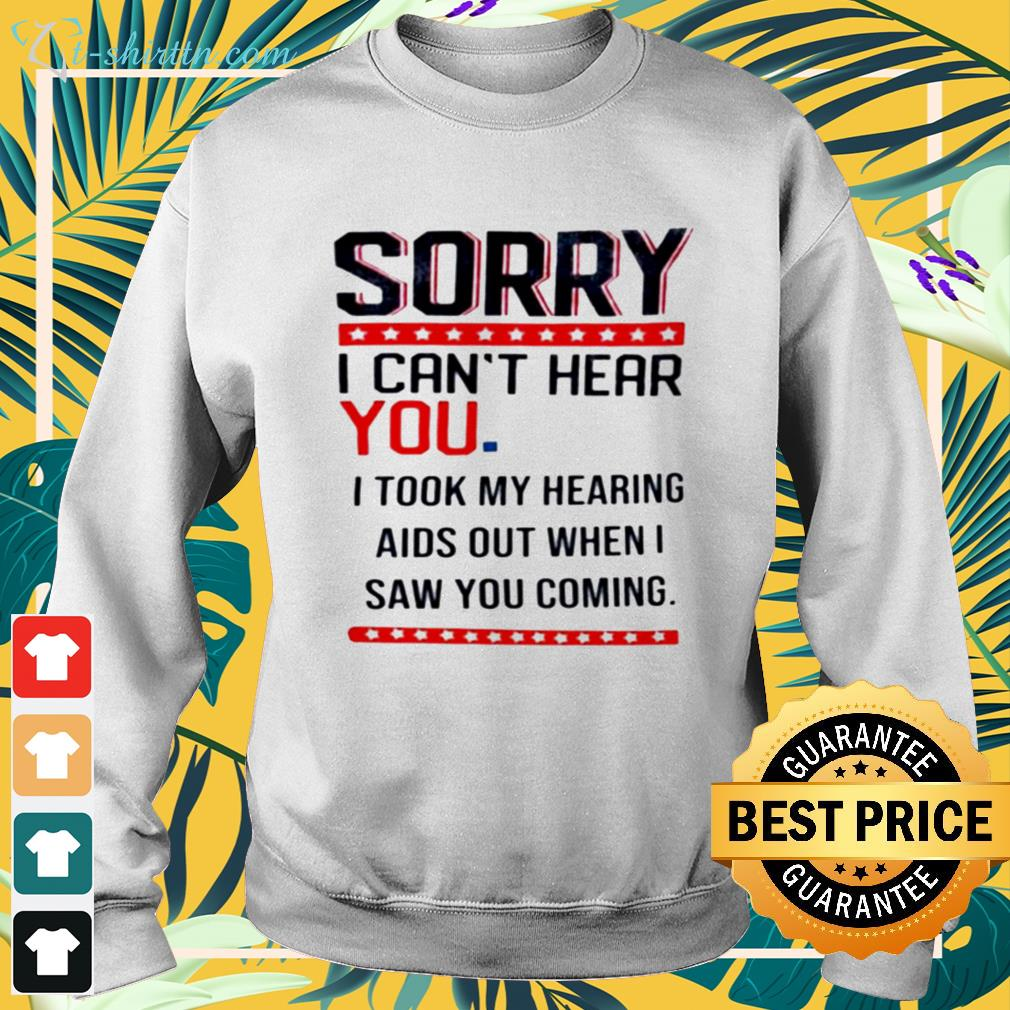 Sorry I can't hear you I took my hearing aids out when I saw you coming sweater