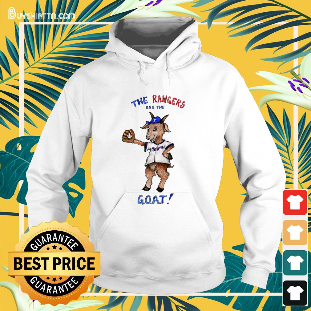 Texas Rangers the Rangers are the goat Hoodie