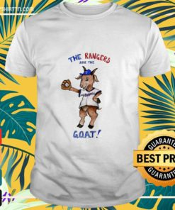 Texas Rangers the Rangers are the goat Shirt
