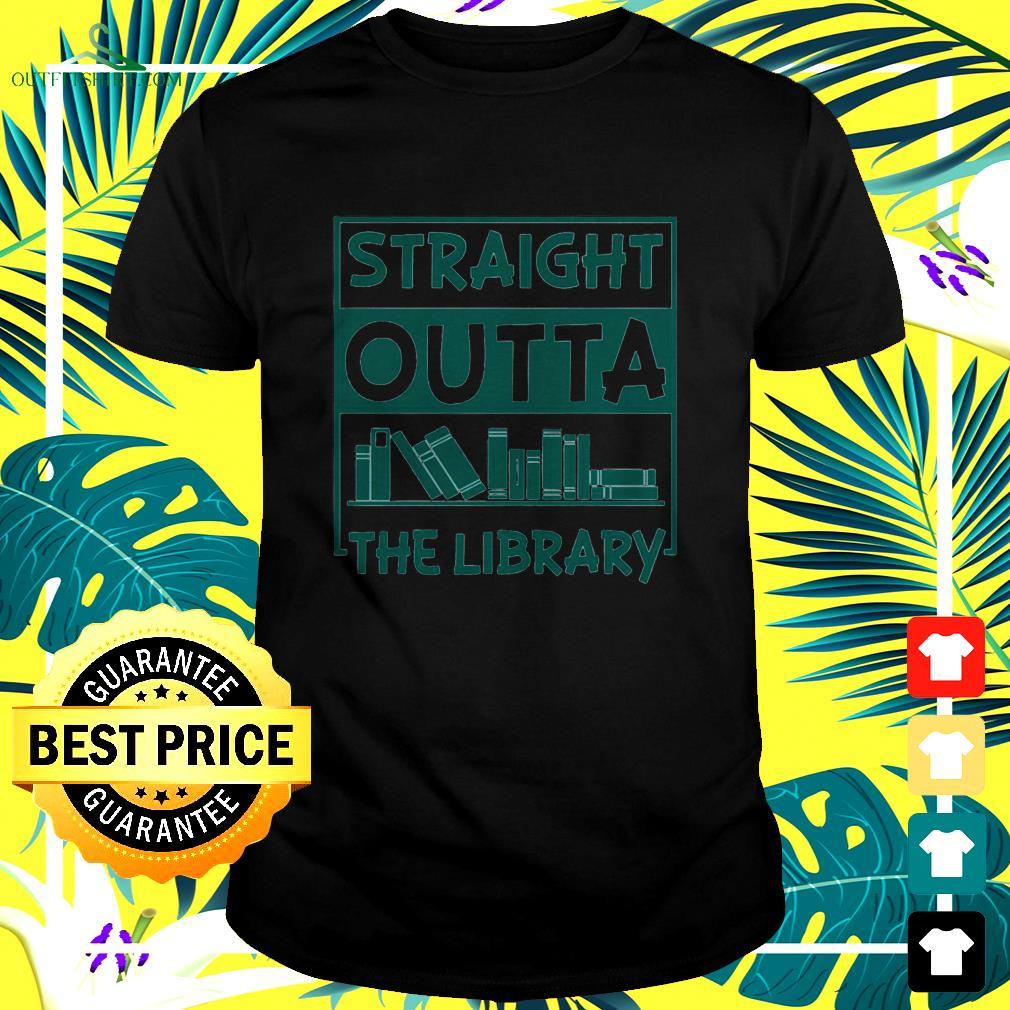 Book straight outta the library t-shirt