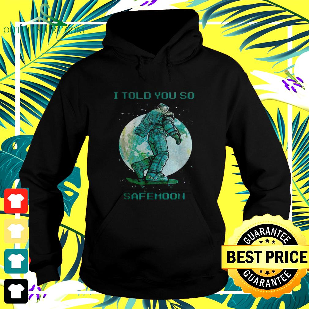 Doge I told you so Safemoon hoodie