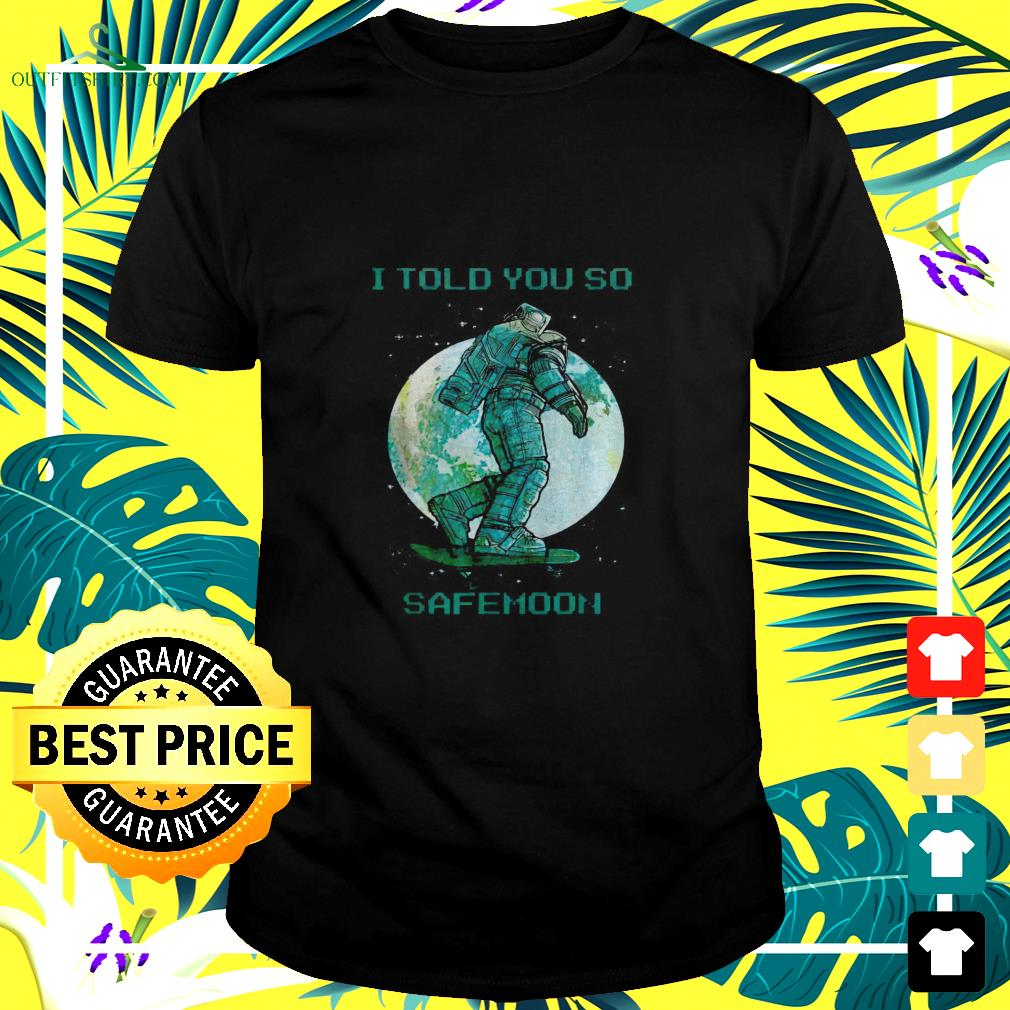 Doge I told you so Safemoon t-shirt