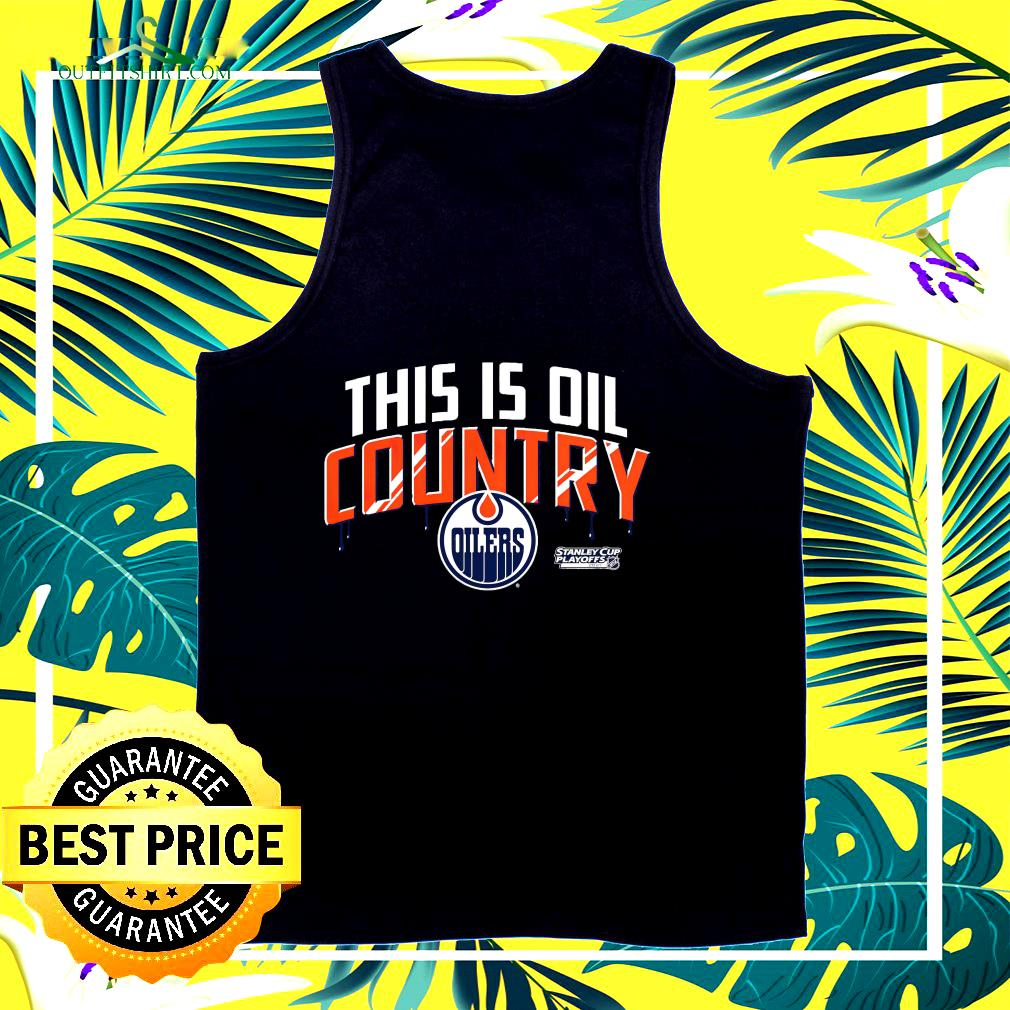 Edmonton Oiler 2021 Stanley Cup Playoffs this is oil country tank top