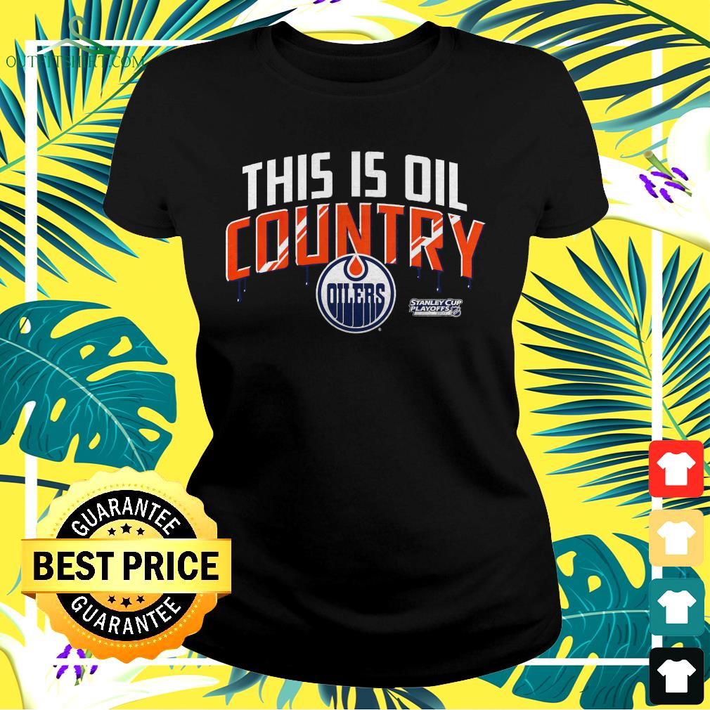 Edmonton Oiler 2021 Stanley Cup Playoffs this is oil country ladies-tee