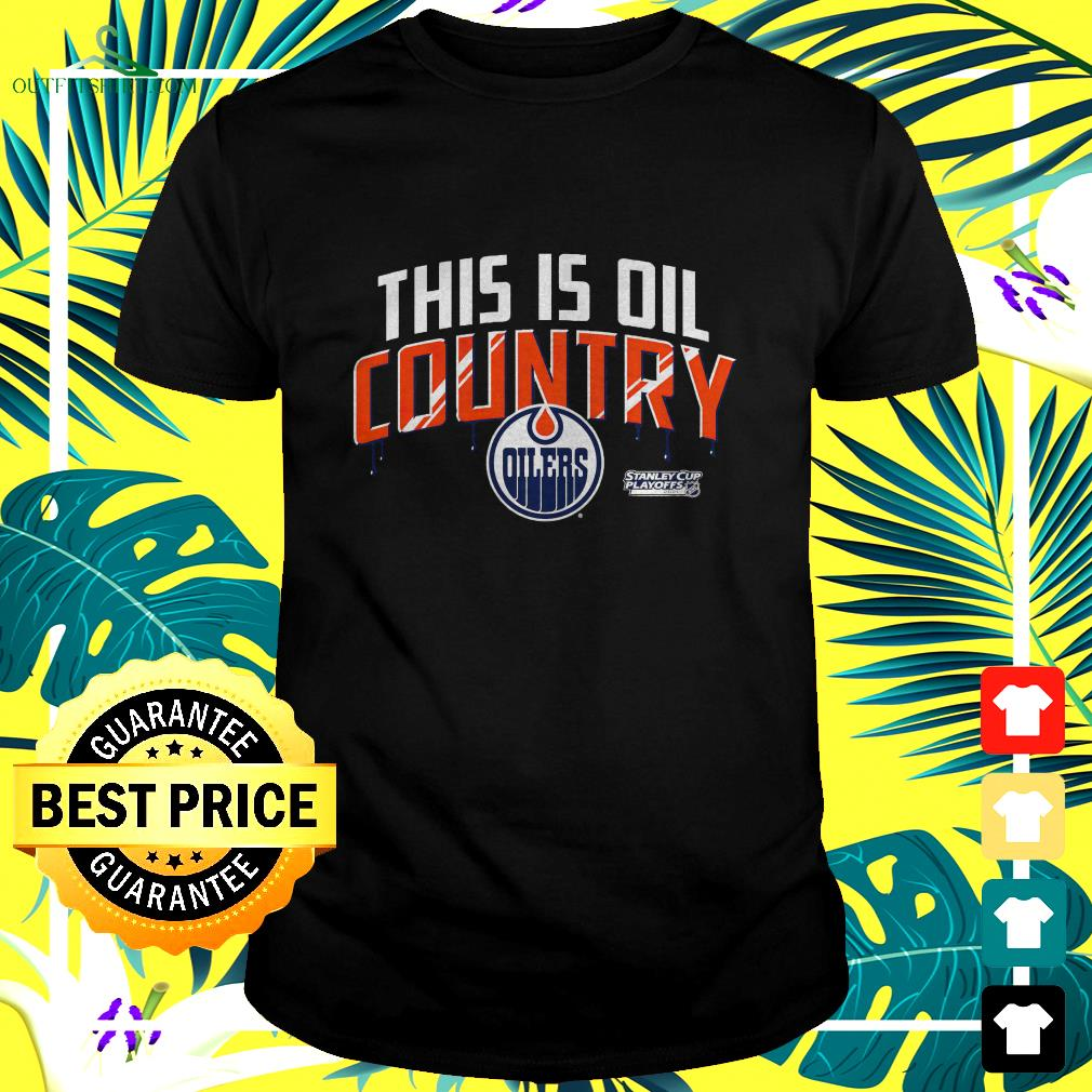 Edmonton Oiler 2021 Stanley Cup Playoffs this is oil country t-shirt