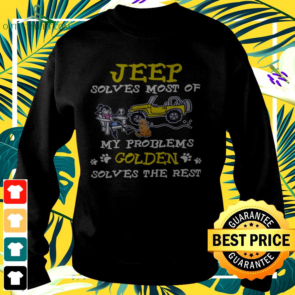 Jeep solves most of my problems golden solves the rest sweater