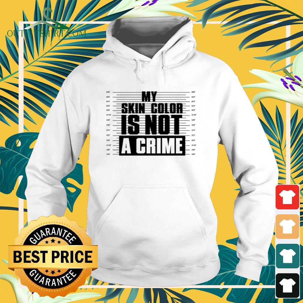 My skin color is not a crime Hoodie