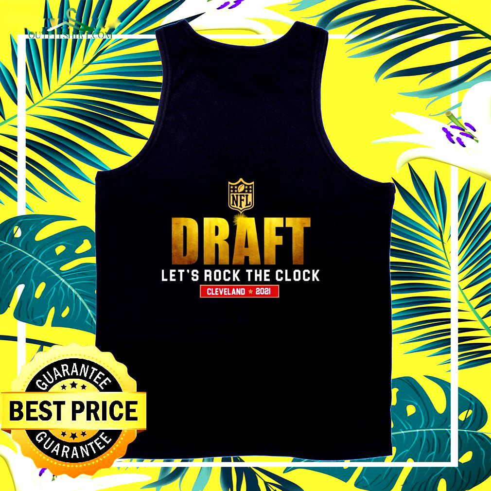 NFL Draft let's rock the clock Cleveland 2021 tank top