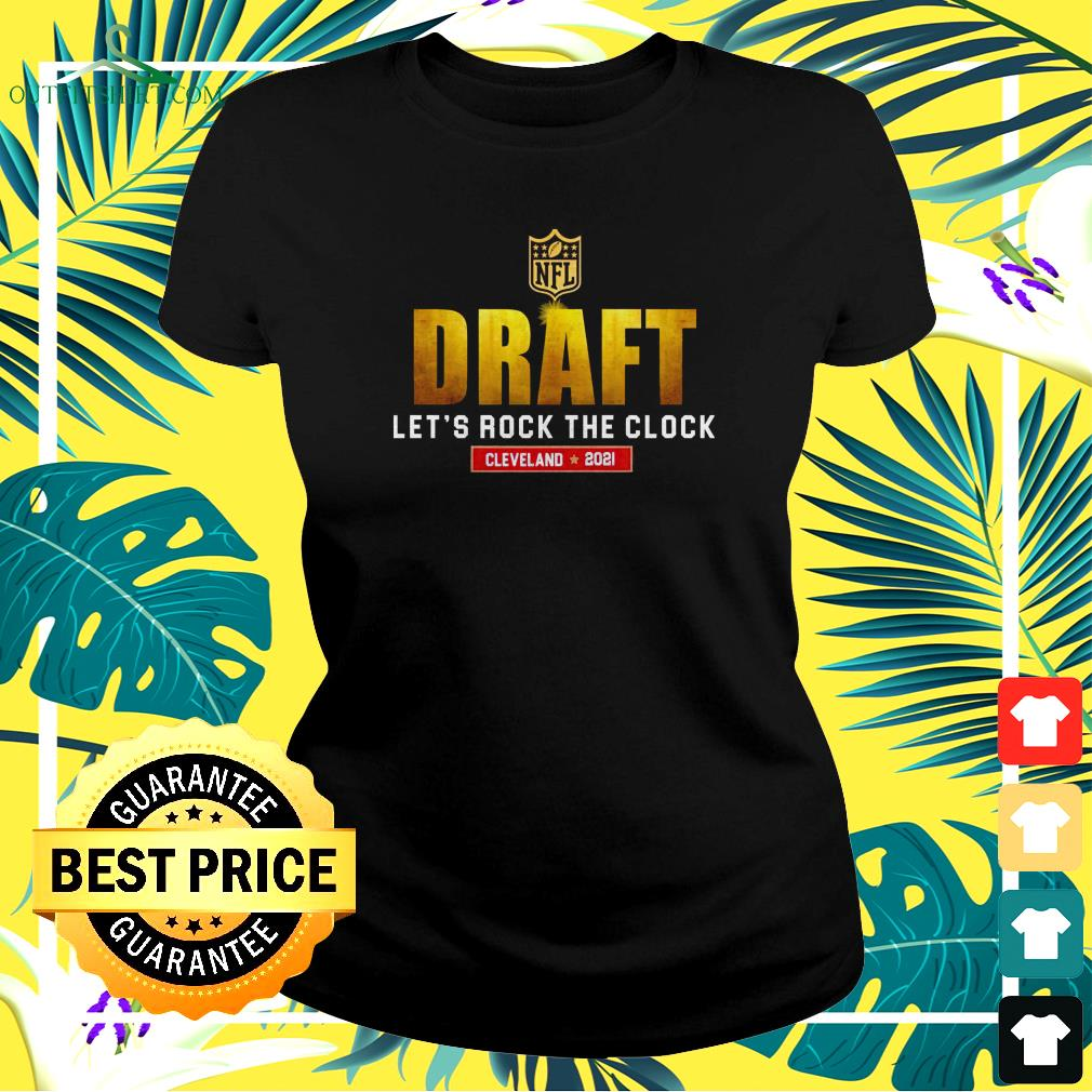 NFL Draft let's rock the clock Cleveland 2021 ladies-tee
