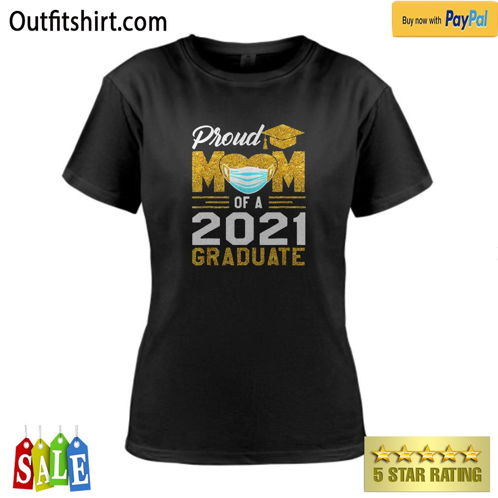Proud Mom Of A Class Of 2021 Face Mask Graduate – Mother ladies-tee