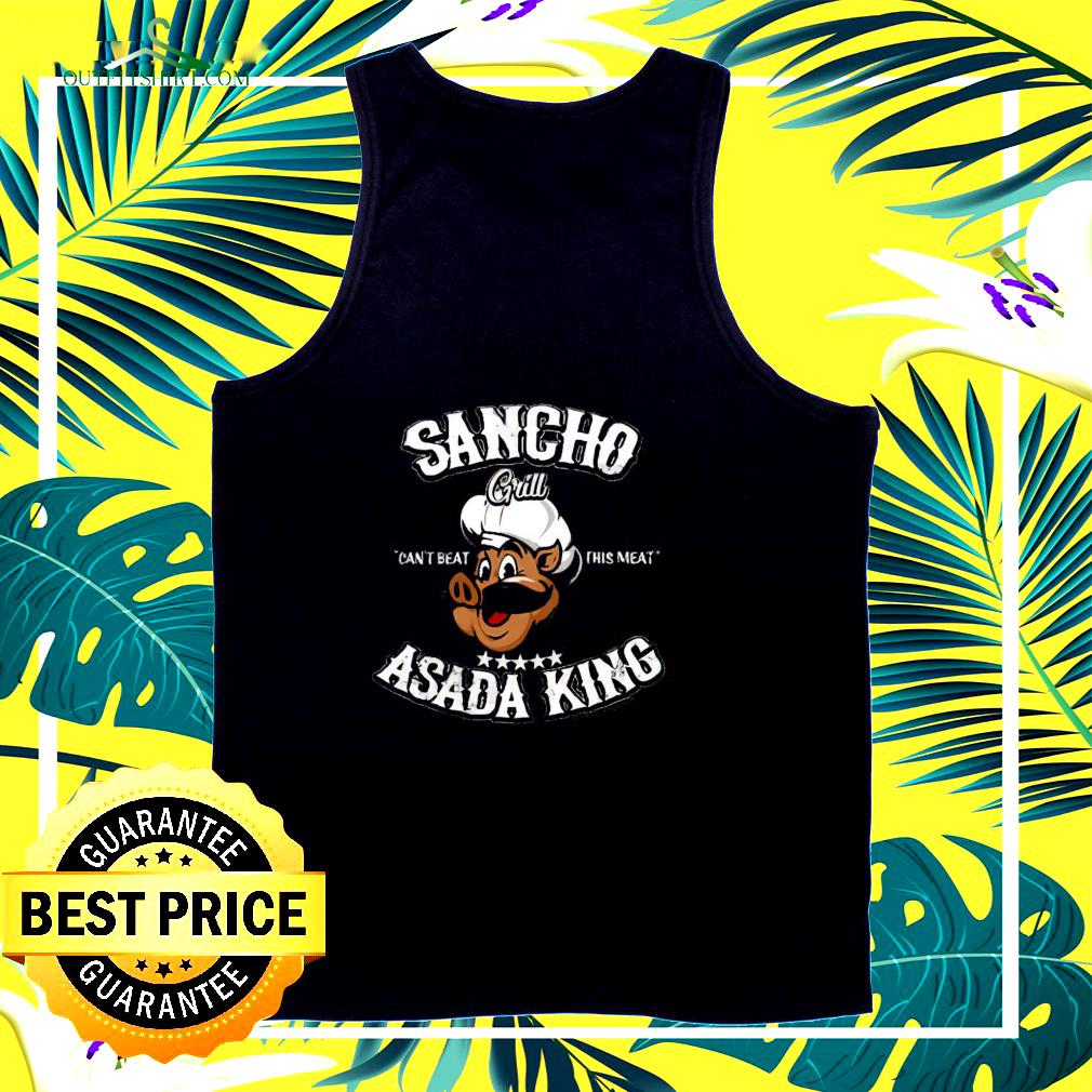 Sancho Grill can't beat this meat Asada King tank top