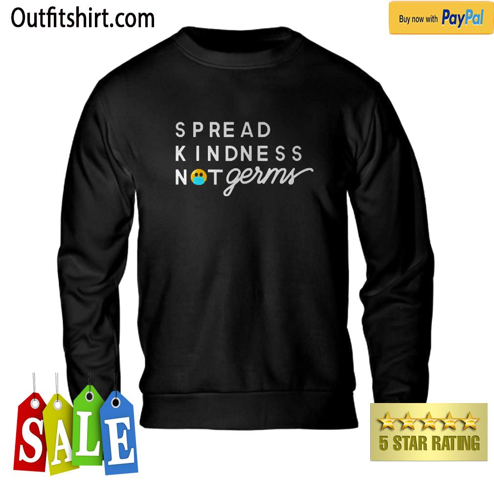 Spread Kindness Not Germs Essential Worker sweater