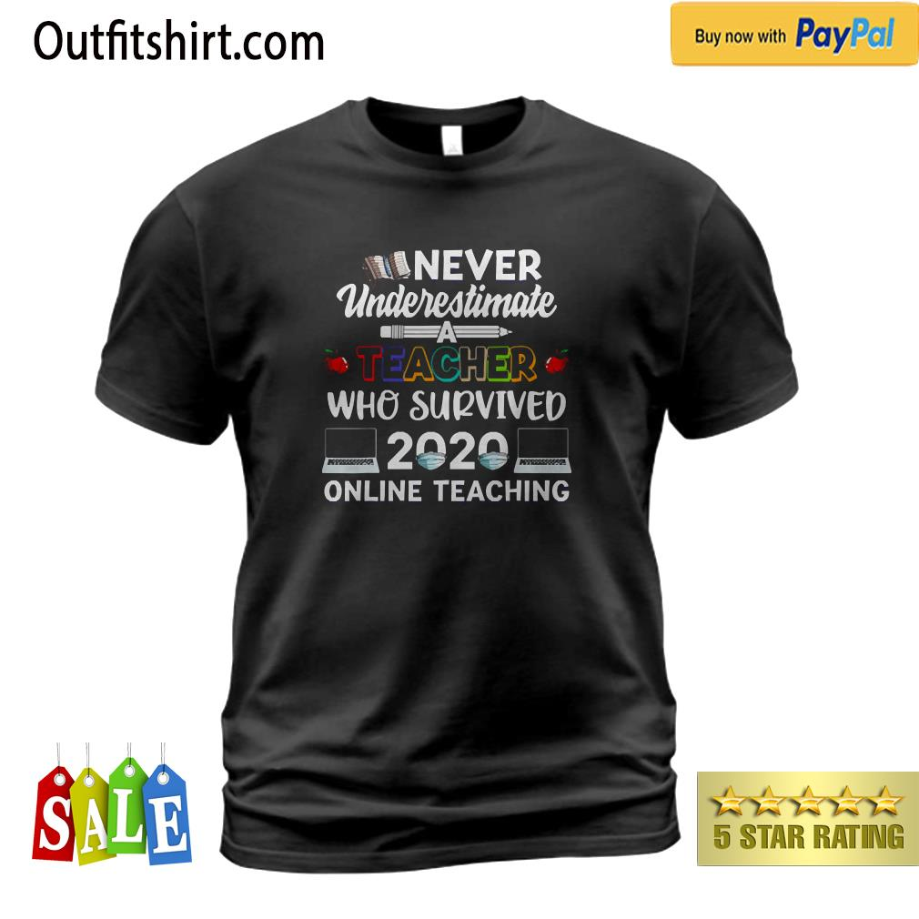 Teacher Who Survived 2020 Online Teaching Virtual Teaching t-shirt